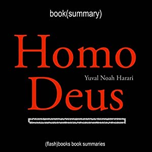 Summary of Homo Deus by Yuval Noah Harari Audiobook