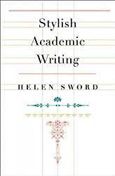 [ [ [ Stylish Academic Writing [ STYLISH ACADEMIC WRITING BY Sword, Helen ( Author ) Apr-02-2012[ STYLISH ACADEMIC WRITING [ STYLISH ACADEMIC WRITING BY SWORD, HELEN ( AUTHOR ) APR-02-2012 ] By Sword, Helen ( Author )Apr-02-2012 Paperback