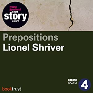 Prepositions (BBC National Short Story Award 2013) Radio/TV Program