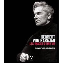 Herbert Von Karajan, les images d'une vie