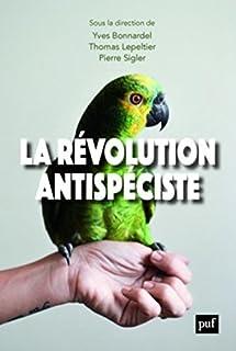 La révolution antispéciste, Bonnardel, Yves (Ed.)