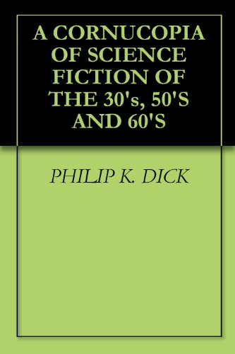A CORNUCOPIA OF SCIENCE FICTION OF THE 30's, 50'S AND 60'S