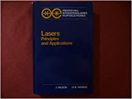 Lasers: Principles and Applications (Prentice Hall International series in optoelectronics)