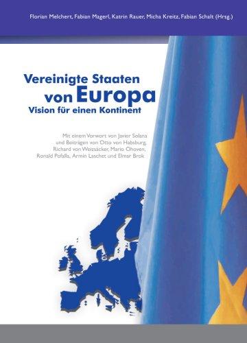 Vereinigte Staaten von Europa - Vision für einen Kontinent