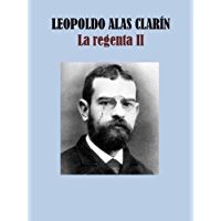 LA REGENTA II (Spanish Edition)