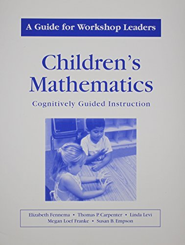 Childrens Mathematics/A Guide for Workshop Leaders by Thomas P Carpenter (2000-04-13)