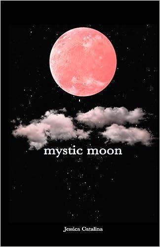 Amazon com: Mystic Moon (9781548815431): Jessica Catalina: Books