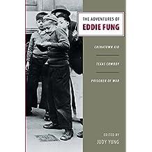 The Adventures of Eddie Fung: Chinatown Kid, Texas Cowboy, Prisoner of War