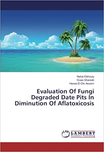 Evaluation Of Fungi Degraded Date Pits In Diminution Of Aflatoxicosis