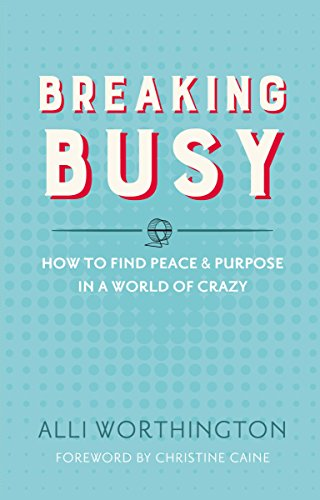 Breaking Busy: How to Find Peace and Purpose in a World of Crazy (Best Way To Stay Focused While Studying)
