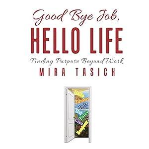 Good Bye Job, Hello Life Audiobook