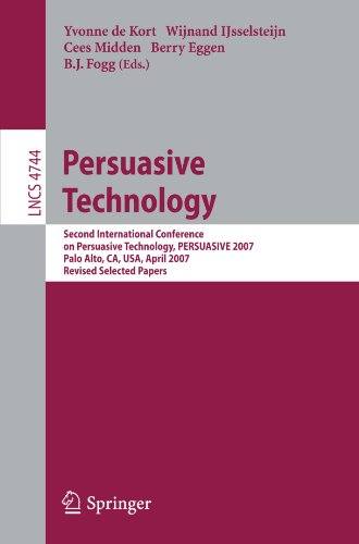 Persuasive Technology: Second International Conference on Persuasive Technology, PERSUASIVE 2007, Palo Alto, CA, USA, April 26-27, 2007. ... Papers (Lecture Notes in Computer Science)