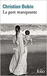 La part manquante: A38842 (Fiction, Poetry & Drama)