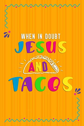 When In Doubt Jesus And Tacos: Blank Lined Notebook Journal Diary Composition Notepad 120 Pages 6x9 Paperback ( Taco )  Orange ()