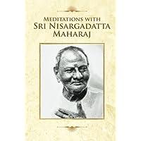 Meditations With Sri Nisargadatta Maharaj