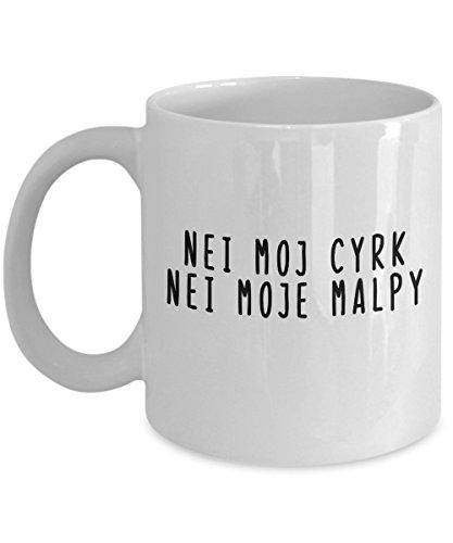 Not My Circus Not My Monkey Mug in Polish, Polish Saying Gifts, Inspirational Novelty Gift Idea for Birthday Christmas