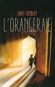 vignette de 'L'orangeraie (Larry Tremblay)'