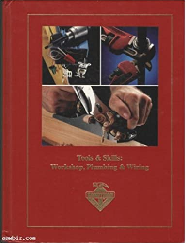 Tools & Skills: Workshop Plumbing & Wiring Edition: First ... on