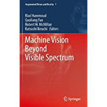 Machine Vision Beyond Visible Spectrum: 1 (Augmented Vision and Reality)