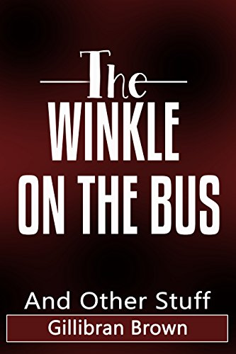 Gillibran Brown - The Winkle On The Bus - And Other Stuff (Memoirs of a Houseboy)