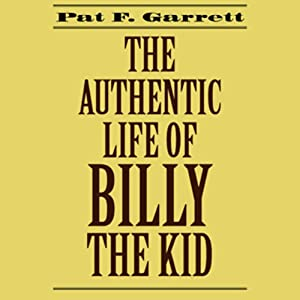 The Authentic Life of Billy the Kid Audiobook