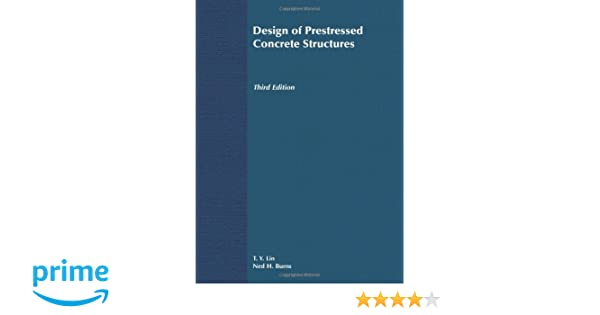 Design of prestressed concrete structures t y lin ned h burns design of prestressed concrete structures t y lin ned h burns 9789812531179 amazon books fandeluxe Image collections