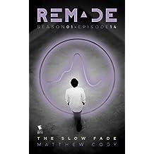 The Slow Fade (ReMade Season 1 Episode 14)