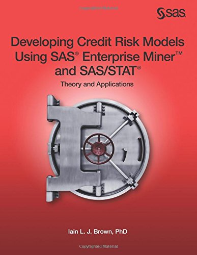 Developing Credit Risk Models Using SAS Enterprise Miner and SAS/STAT: Theory and Applications (Credit Risk Modeling compare prices)
