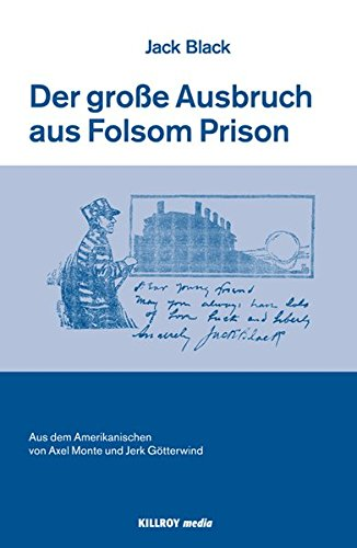 The Big Break at Folsom /Der große Ausbruch aus Folsom Prison: A Story of the Revolt of Prison Tyranny (Killroy 10+1 Stories)