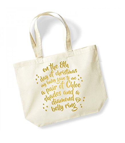 On the 8th Day of Christmas My Baby Gave to Me a Pair of Chloe Shades and a Diamond Belly Ring - Large Canvas Fun Slogan Tote Bag Natural/Gold