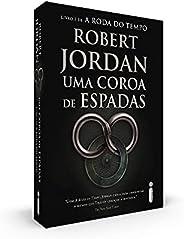 Uma Coroa De Espadas - Série A Roda Do Tempo – Volume 7