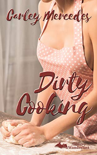 Dirty Cooking by [Mercedes, Carley]