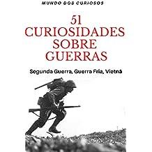 51 Curiosidades Sobre Guerras