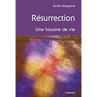 Résurrection, une histoire de vie