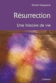 Résurrection : une histoire de vie