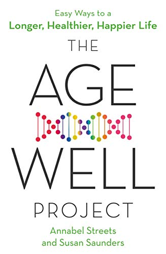 The Age-Well Project: 50 Ways to Live Better and Longer (Project Gut)