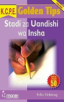 K.C.P.E. Golden Tips: Stadi za Uandishi wa Insha (Swahili) by [Ochieng, Felix]