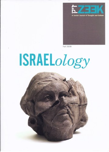 ZEEK - A Jewish Journal of Thought and Culture (Fall, 2009) Theme : ISRAELology