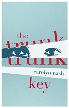The Trunk Key (Kindle Single) by [Nash, Carolyn]