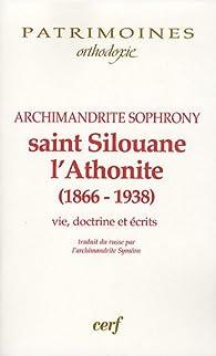Saint Silouane l'Athonite : (1866-1938), Vie, doctirne, écrits par Archimandrite Sophrony