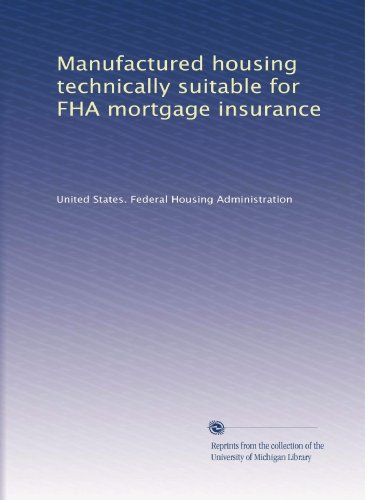 Manufactured housing technically suitable for FHA mortgage insurance