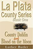 County Dublin and Blood on the Moon, Luther Butler, 1583483659