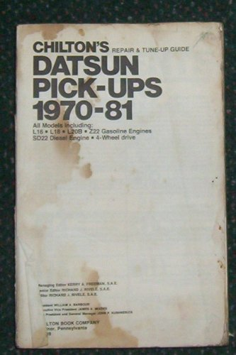 Chilton's repair & tune-up guide, Datsun pick-ups, 1970-81: All models including L16, L18, L20B, Z22 gasoline engines, SD22 diesel engine, 4-wheel drive