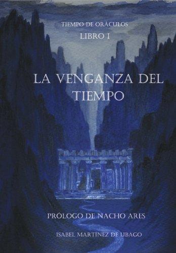 Descargar Libro La Venganza Del Tiempo: Tiempo De Oráculos De Isabel Martínez Isabel Martínez De Ubago