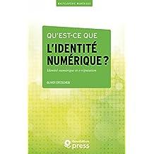 Qu'est-ce que l'identité numérique ?: Enjeux, outils, méthodologies (Encyclopédie numérique t. 1) (French Edition)