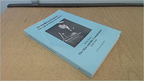 Book Supernatural - the Life of William Branham, Book three: The Man and his Commission (1946-1950), Vol. 3