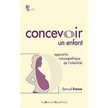 Concevoir un enfant: Approche naturopathique de l'infertilité (Santé) (French Edition)