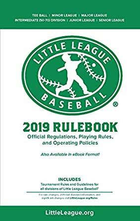 2019 Little League Baseball® Official Regulations, Playing Rules, and  Operating Policies: Tournament Rules and Guidelines for All Divisions of  Little