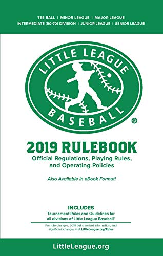 2019 Little League Baseball® Official Regulations, Playing Rules, and Operating Policies: Tournament Rules and Guidelines for All Divisions of Little League Baseball® ()