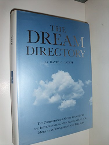 The Dream Dictionary: The Comprehensive Guide To Analysis And Interpretation, With Explanations For More Than 350 Symbol